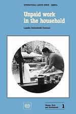 Women, Work and Development: Unpaid Work in the Household : A Review of...