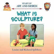 What Is Sculpture? (Start-Up Art and Design)
