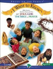 I Want To Know: Bible Stories, Articles, Facts, and Fun About God, Jesus, The B