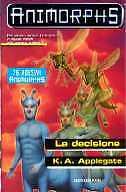 ANIMORPHS N.18 - LA DECISIONE - MONDADORI