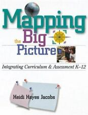 Mapping the Big Picture: Integrating Curriculum & Assessment K-12, Heidi Hayes J