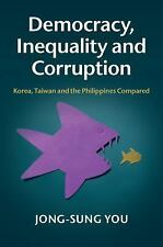 Democracy, Inequality and Corruption : Korea, Taiwan and the Philippines...