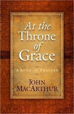 At the Throne of Grace, MacArthur John, Very Good Books