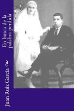 En Busca de la Palabra Perdida by Juan Ruiz García (2016, Paperback)