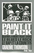 GRAEME THOMSON : PAINT IT BALCK - QUAND LA MORT RODE DANS LE BLUES LE ROCK - 30%