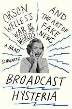 Broadcast Hysteria: Orson Welles's War of the Worlds and the Art of...  (ExLib)