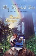 My Recycled Pets: Diary of a Dog Addict Randi Berger Paperback