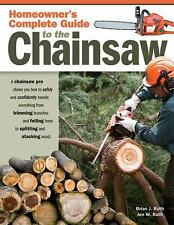 Homeowner's Complete Guide to the Chainsaw: A Chainsaw Pro Shows You H-ExLibrary