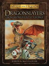 Myths and Legends: Dragonslayers : From Beowulf to St. George 2 by Joseph A....