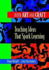 Both Art and Craft: Teaching Ideas That Spark Learning
