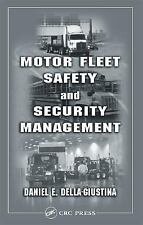 Motor Fleet Safety and Security Management by Daniel Della-Giustina (2004, Hardc