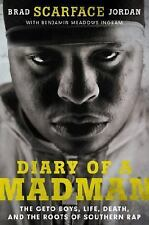 Diary of a Madman : The Geto Boys, Life, Death, and the Roots of Southern Rap...