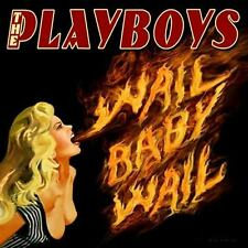 "THE PLAYBOYS - ""WAIL BABY WAIL"" CD ALBUM - LISTEN TO CLIPS"