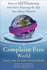 A Complaint Free World: How to Stop Complaining and Start Enjoying the-ExLibrary