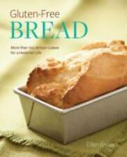 Gluten-Free Bread : More Than 100 Artisan Loaves for a Healthier Life by...