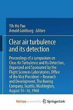 Clear Air Turbulence and Its Detection : Proceedings of a Symposium on Clear...