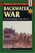 Backwater War: The Allied Campaign in Italy, 1943-45 (Stackpole Military History