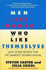 Men Like Women Who Like Themselves: (And Other Secrets That the Smartest Women K