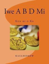 Iwe a B d Mi : Kun Ki o Ko by kasahorow (2012, Paperback, Large Type)