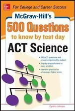 500 ACT Science Questions to Know by Test Day Mcgraw Hill's 500 Questions to Kn