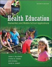 Health Education : Elementary and Middle School Applications by Cynthia...