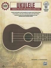 DiY (Do it Yourself) Ukulele: Learn to Play Anywhere & Anytime (Book & Streaming