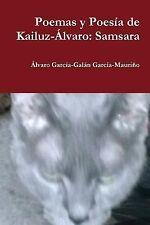 Samsara : Poemas y Poesía de Kailuz-Álvaro by García-Galán Álvaro (2014,...