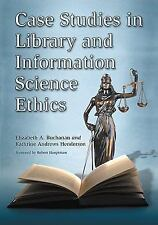 NEW - Case Studies in Library and Information Science Ethics
