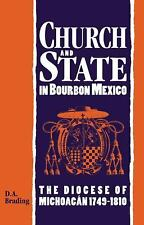 Church and State in Bourbon Mexico : The Diocese of Michoacan, 1749-1810 by...
