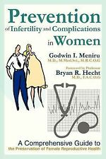 Prevention of Infertility and Complications in Women : A Comprehensive Guide...