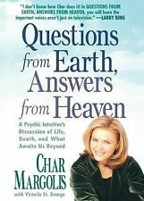 Questions from Earth, Answers from Heaven : A Psychic Intuitive's Discussion...