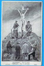 CPA Patriotique: A genoux!... Pour le prier - Debout!...Pour le défendre - 14-18