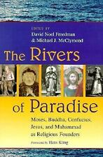 The Rivers of Paradise: Moses, Buddha, Confucius, Jesus and Muhammad As Religiou