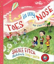 Toes in My Nose : And Other Poems by Sheree Fitch (2014, Hardcover, New Edition)