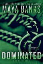 The Enforcers: Dominated 2 by Maya Banks (2016, Paperback)
