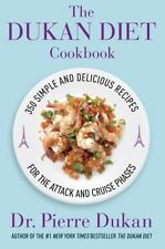 The Dukan Diet Cookbook: The Essential Companion to the Dukan Diet Dukan, Dr. P