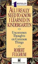 All I Really Need To Know I Learned In Kindergarten by Robert Fulghum-Xx 1506