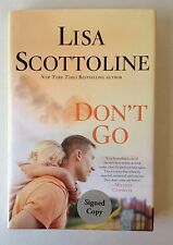 Don't Go SIGNED by Lisa Scottoline (2013, Hardcover, Special) 1st Ed. Autograph