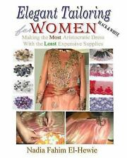 Elegant Tailoring for Women by Nadia El-Hewie (2012, Paperback)