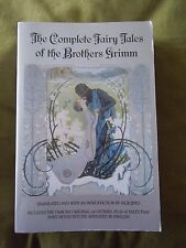 The Complete Fairy Tales of the Brothers Grimm PB 1992