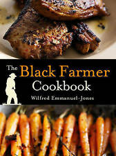 The Black Farmer Cookbook by Wilfred Emmanuel-Jones (Hardback, 2009)