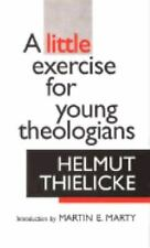 A Little Exercise for Young Theologians by Helmut Thielicke (1962, Paperback)