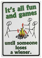 Fun And Games Till Someone Loses A Wiener Embossed TIN SIGN Camping Poster