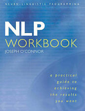 NLP Workbook: A Practical Guide to Achieving the Results You Want by Joseph O'Co