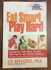 Eat Smart, Play Hard: Customized Food Plans for All Your Sports and Fitness...