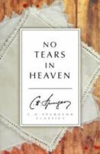 No Tears in Heaven by C. H. Spurgeon (2014, Paperback)
