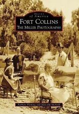 Fort Collins: The Miller Photographs (Images of America), McNeill, Malcolm, Flem