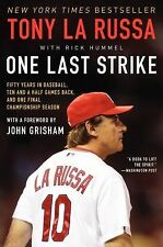 One Last Strike : Fifty Years in Baseball, Ten and a Half Games Back, and One...