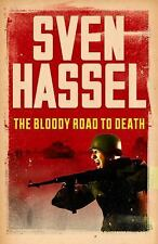 The Bloody Road To Death (Sven Hassel War Classics), Hassel, Sven