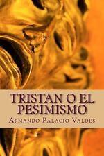 Tristan o el Pesimismo by Armando Valdes (2015, Paperback)